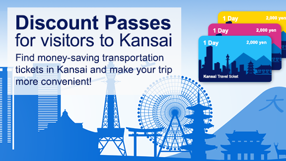 Discount Passes for visitors to Kansai